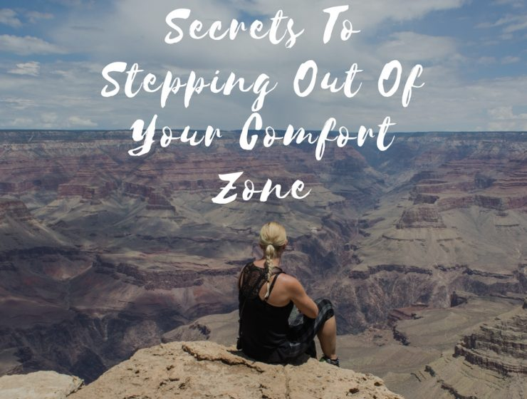 Secrets to stepping out of your comfort zone