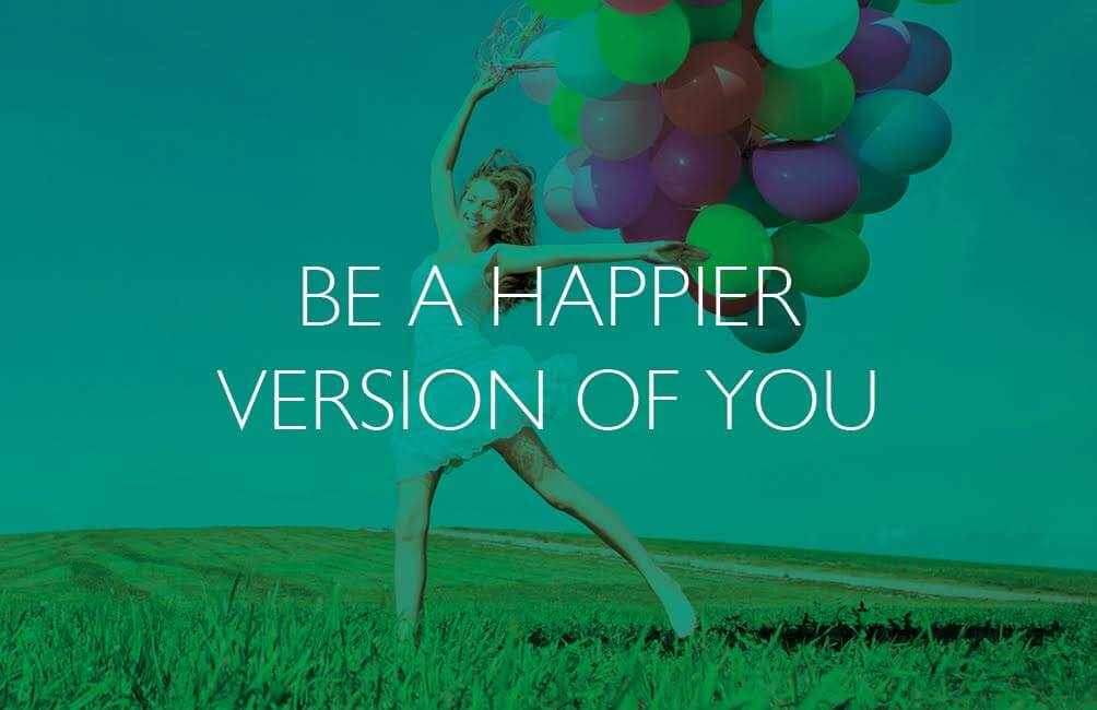 Be A Happier Version of You